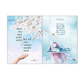 Combo 2 Cuốn Sách: May Mà Bạn Xuất Hiện Đủ Để Tôi Thích Nhiều Năm + Gửi Bạn, Người Đã Kiệt Sức Vì Những Chịu Đựng Âm Thầm