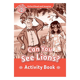 Oxford Read And Imagine Level 2: Can You See Lions (Activity Book)