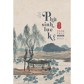 Phù Sinh Lục Ký (Tái bản 2021)