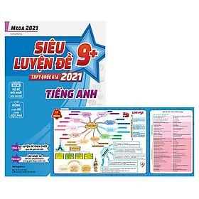 Mega 2021 - Siêu Luyện Đề 9 + THPT Quốc Gia 2021 - Tiếng Anh