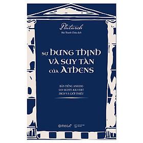 Sự Hưng Thịnh Và Suy Tàn Của Athens (Tặng Kèm Bookmark Tiki)