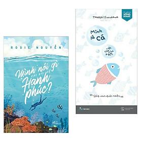 Combo Sách Kỹ Năng Tư Duy - Kỹ Năng Sống Bán Chạy: Mình Nói Gì Khi Nói Về Hạnh Phúc? + Mình Là Cá, Việc Của Mình Là Bơi (Tủ Sách Hạnh Phúc - Tặng Kèm Bookmark Green Life)