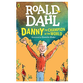 Danny the Champion of the World (Roald Dahl, Illustrated by Quentin Blake)
