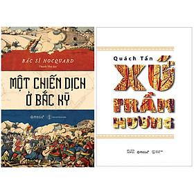 Combo Sách Hay Về Một Góc Nhìn Nước Việt Khi Xưa : Một Chiến Dịch Ở Bắc Kỳ + Xứ Trầm Hương