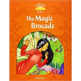 Classic Tales (2 Ed.) 5: The Magic Brocade