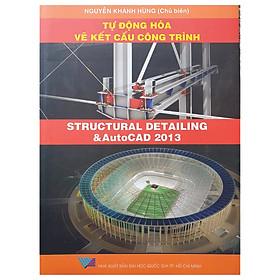 Tự Động Hóa Vẽ Kết Cấu Công Trình- Structural Detailing & AutoCAD 2013
