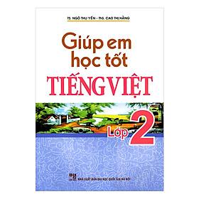 Giúp Em Học Tốt Tiếng Viêt Lớp 2 (Tái Bản)
