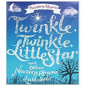 Nursery Rhymes: Winkle, Twinkle, Little Star And Other Nursery Rhymes Lullabies