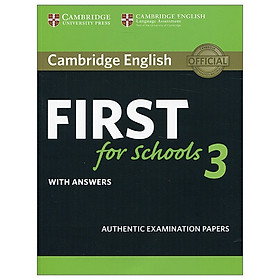 Cambridge English First For Schools 3 Student's Book With Answers (FCE Practice Tests)