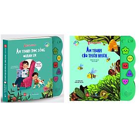 Combo 2 cuốn sách chọn lọc dành cho trẻ từ 0-6 tuổi: Sách âm thanh - Âm thanh của thiên nhiên + Sách âm thanh - Âm thanh cuộc sống quanh em