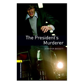 Oxford Bookworms Library (3 Ed.) 1: The President'S Murderer