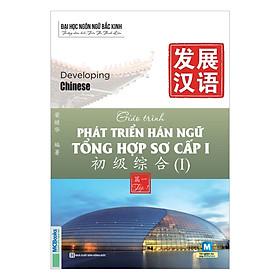 Giáo Trình Phát Triển Hán Ngữ Tổng Hợp Sơ Cấp 1 ( tặng kèm bookmark )