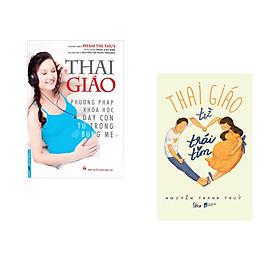 Combo 2 cuốn sách: Thai Giáo + Thai Giáo Từ Trái Tim