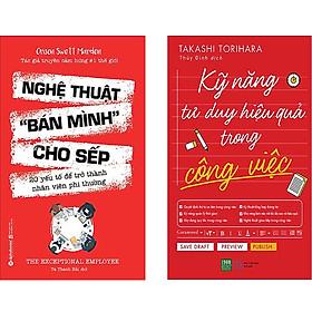 Combo 2 Cuốn Sách:  Nghệ Thuật Bán Mình Cho Sếp + Kỹ Năng Tư Duy Hiệu Quả Trong Công Việc