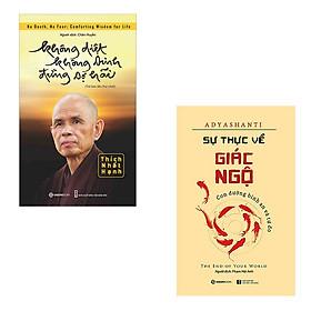 Bộ 2 cuốn: Không Diệt Không Sinh Đừng Sợ Hãi - Sự Thực Về Giác Ngộ