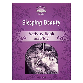 Classic Tales Second Edition Level 4 Sleeping Beauty Activity Book and Play