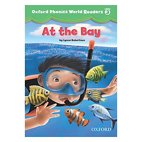 Oxford Phonics World 3: Reader 1 At The Bay