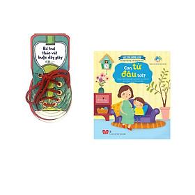Combo 2 cuốn Bé trai tháo vát buộc dây giày + Lật mở cùng con - Con từ đâu tới? (Giúp trẻ nhận biết quá trình hình thành và ra đời của một em bé)