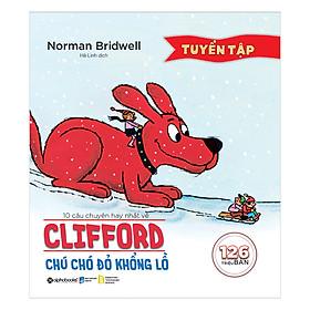 10 Câu Chuyện Hay Nhất Về Clifford - Chú Chó Đỏ Khổng Lồ