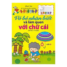 Vở Bé Nhận Biết Và Làm Quen Với Chữ Cái (Trẻ 3-4 Tuổi)