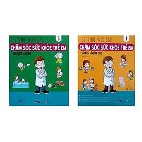 Combo sách Chăm sóc sức khỏe trẻ em (Sữa mẹ, sữa công thức + Dinh dưỡng, ăn dặm) Tặng sách ngẫu nhiên