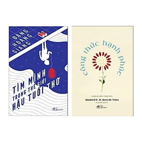 Combo sách kỹ năng sống: Công Thức Hạnh Phúc + Tìm Mình Trong Thế Giới Hậu Tuổi Thơ (2 cuốn)