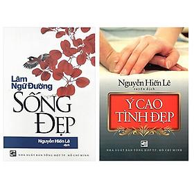 Combo 2 Cuốn Tủ Sách Nguyễn Hiến Lê: Ý Cao Tình Đẹp + Sống Đẹp