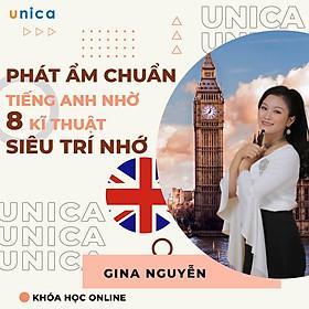 Khóa học NGOẠI NGỮ- Phát âm tiếng Anh chuẩn ngay từ đầu nhờ 8 kỹ thuật siêu trí nhớ - [UNICA.VN