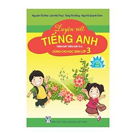 Luyện Viết Tiếng Anh Trình Bày Trên Giấy Ô Li Dùng Cho Học Sinh Lớp 3 - Tập 1