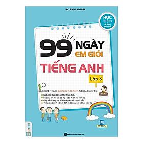 99 Ngày Em Giỏi Tiếng Anh Lớp 3 (Tặng kèm Bookmark PL)