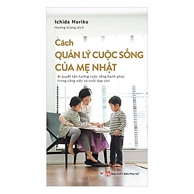 [Download Sách] Cách Quản Lý Cuộc Sống Của Mẹ Nhật