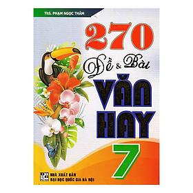 270 Đề Và Bài Văn Hay Lớp 7