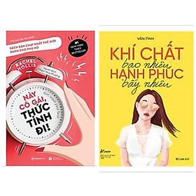 Combo 2 cuốn giúp các cô gái hạnh phúc: Này Cô Gái, Thức Tỉnh Đi! + Khí Chất Bao Nhiêu, Hạnh Phúc Bấy Nhiêu