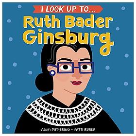I Look Up To… Ruth Bader Ginsburg