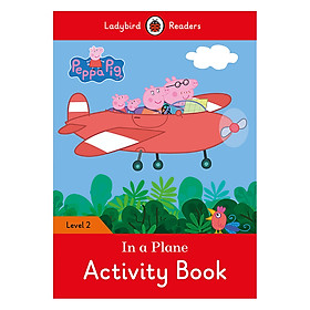 Peppa Pig: In a Plane Activity Book - Ladybird Readers Level 2 (Paperback)