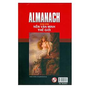Almanach - 5000 Năm Những Nền Văn Minh Thế Giới (Tái Bản)