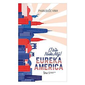 EUREKA AMERICA – Ơ Kìa Nước Mỹ! - Tặng Kèm Sổ Tay