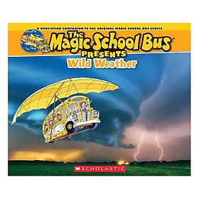 Magic School Bus Presents: Wild Weather - Chuyến Xe Khoa Học Kỳ Thú
