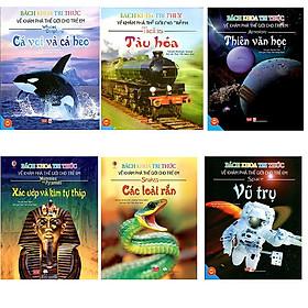 Trọn bộ 6 cuốn bách khoa toàn thư về khám phá thế giới cho trẻ em: Cá Voi Và Cá Heo - Tàu Hỏa - Thiên Văn Học - Xác Ướp Và Kim Tự Tháp - Vũ Trụ - Các Loài Rắn
