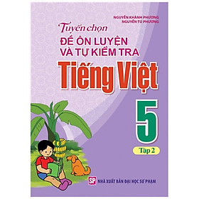 Sách - Tuyển Chọn Đề Ôn Luyện Và Tự Kiểm Tra Tiếng Việt 5 - Tập 2