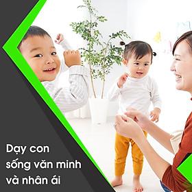 Khóa Học Dạy Con Sống Văn Minh Và Nhân Ái KYNA KID28