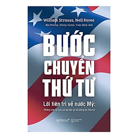 Bước Chuyển Thứ Tư - Lời Tiên Tri Về Nước Mỹ: Những Chu Kỳ Lịch Sử Dự Báo Gì Về Tương Lai Hoa Kỳ (Tặng kèm sổ tay)