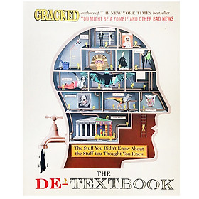The De-Textbook : The Stuff You Didn't Know About, the Stuff You Thought You Knew