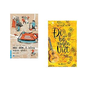 Combo 2 cuốn sách: Sài Gòn, Ồ Bỗng Ngon Ghê! + Đi Bộ Xuyên Việt Với Cây Đàn Guitar