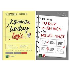 Combo Kỹ Năng Tư Duy Phản Biện Của Người Nhật + Kỹ Năng Tư Duy Logic (2 Cuốn)