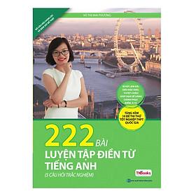 222 Bài Luyện Tập Điền Từ Tiếng Anh (Tái Bản) (Tặng kèm Booksmark)