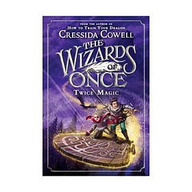 Sách - The Wizards of Once: Twice Magic by Cressida Cowell - (US Edition, paperback)