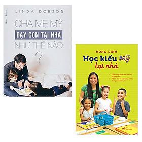 Bộ 2 cuốn dạy con tại nhà kiểu Mỹ: Cha Mẹ Mỹ Dạy Con Tại Nhà Như Thế Nào - Học Kiểu Mỹ Tại Nhà