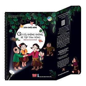 Cuốn sách mang lại những thước phim sống động cho bé: Sách Chiếu Bóng - Có Có, Không Không, Bé Tập Tầm Vông