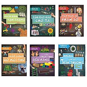 Trọn bộ 6 cuốn Toán Học Khắp Quanh Ta: Muôn Hình Vạn Trạng - Vận May Nào Cho Ta - Tất Tật Về Phân Số  - Các Phép Tính Siêu Hạng - Những Con Số Thân Thương - Nào Cùng Đo Mọi Thứ